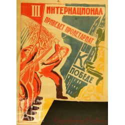 The 3rd International will Bring the Proletariat Victory – III Интернационал приведет пролетариат к победе
