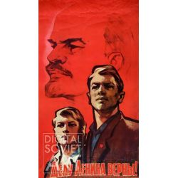 We Are True to Lenin's Cause ! – Делу Ленина верны !