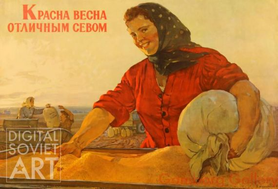 Beautiful Spring With Perfect Sowing. The Collective Farm named after Yossif Stalin. – Красна весна отличным севом. Колхоз им. Сталина